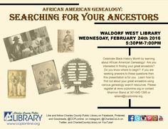 Join us @ Waldorf West to learn how to search for your African American ancestors