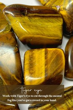 Work with Tiger's Eye to cut through the mental fog like you've got a sword in your hand.