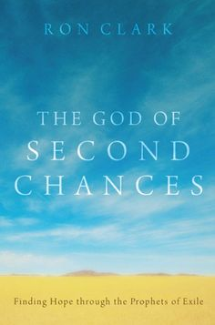 THE GOD OF SECOND CHANCES (Finding Hope through the Prophets of Exile; by Ron Clark; Imprint: Cascade Books). When the people of Judah were taken captive by the Babylonians, their world was drastically changed. While in exile they experienced shame, guilt, fear, and displacement. However, their God had been traumatized by their behavior and also grieved with them. Yet, Yahweh gave them a second chance by forgiving them and bringing them home. God offered them hope, mercy, and love. The...