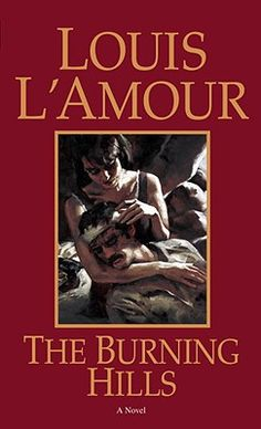 The Burning Hills Louis L'Amour book