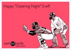 "Happy ""Opening Night"" Eve!!!"