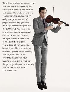 Tom Hiddleston. GAHD I LOVE THIS MAN!! Such wonderful advice and few point on acting. I just want him to teach me his ways!!!