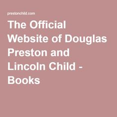 The Official Website of Douglas Preston and Lincoln Child - Books