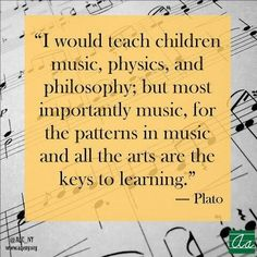 Well said, Plato. However, philosophy is of moral importance. Thus, philosophy should be considered a much more qualified standard of teaching than music. In short, music should come second to philosophy. The Words, Piano Teaching, Teaching Kids, Student Teaching, Music For Kids, Children Music, Music Mood, Music Music, Elementary Music