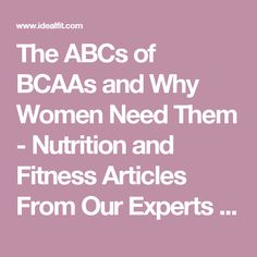 The ABCs of BCAAs and Why Women Need Them - Nutrition and Fitness Articles From Our Experts | IdealFit