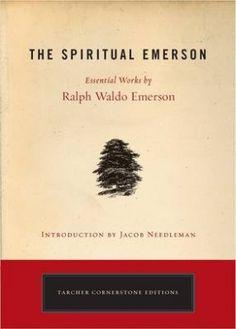Ralph Waldo Emerson - Spiritual Emerson: Essential Works