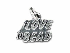 Sterling Silver I Love to Bead Charm