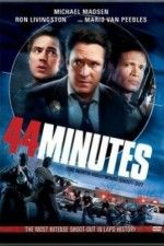 """44 Minutes: 44 Minutes: The North Hollywood Shoot-Out: After a failed bank robbery, two heavily armed men hold the Los Angeles Police Department at bay for 44 minutes."