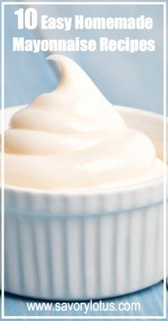10 Easy Homemade Mayonnaise Recipes - savorylotus.com #mayonnaise #homemade #condiments #paleo #recipes