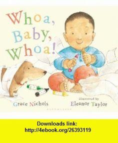 Whoa, Baby, Whoa! (9781599907420) Grace Nichols, Eleanor Taylor , ISBN-10: 1599907429  , ISBN-13: 978-1599907420 ,  , tutorials , pdf , ebook , torrent , downloads , rapidshare , filesonic , hotfile , megaupload , fileserve