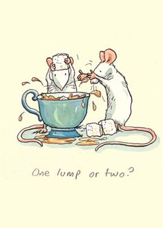"""One lump or two?"" ~ Anita Jeram"