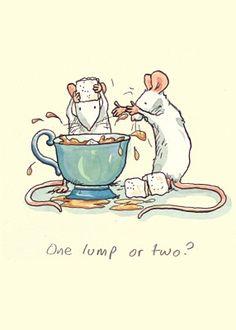 """""""One lump or two?"""" ~ Anita Jeram"""