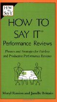 How To Say It Performance Reviews: Phrases And Strategies For Painless And Productive Performance Reviews (How To Say It) By Meryl Runion, Janelle Brittain