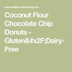 Coconut Flour Chocolate Chip Donuts - Gluten/Dairy-Free