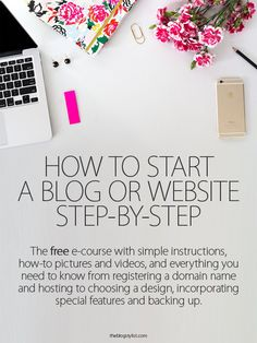 How to Start a Blog or Website Step-by-Step: The free e-course with simple instructions, how-to pictures and videos, and everything you need to know from registering a domain name and hosting to choosing a design, incorporating special features and backing up.