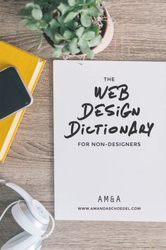 The Web Design Dictionary: A Non-Designer's Guide to Web Design Terminology // Does your web designer's vocabulary go straight over your head? This web design glossary is created to get you up to speed fast. I review common web design terms like branding, responsive design, and typography. Read on to learn the lingo!