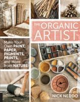 The organic artist : make your own paint, paper, pens, pigments, prints, and more from nature / Nick Neddo. The natural landscape is not just a source for artistic inspiration--it's a source for art supplies too. Whether he's teaching you how to gnaw your own twig brushes or manufacture ink from black walnuts, primitive arts instructor Nick Neddo has the knowledge you need to start crafting your own art materials.
