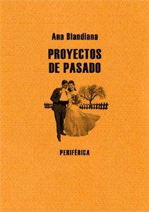 Proyectos de pasado, Ana Blandiana