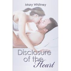 Disclosure of the Heart (Beside Your Heart, #2) - Mary Whitney