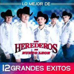 Los Herederos De Nuevo Leon - Lo Mejor De Nuevo Leon