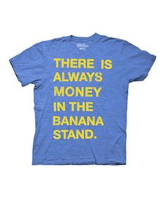 Blue 'There's Always Money' Tee - Adult