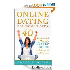 FREE Kindle Book >> Amazon.com: Online Dating For Women Over 40: The Hopeful Woman's 10 Step Guide to Enjoyment and Success eBook: Christie Jordan: Kindle Store