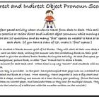 Direct and Indirect Object Pronoun Scoot! Is a fast-paced activity where students travel from desk to desk. This activity allows students to practice or review direct and indirect ob...