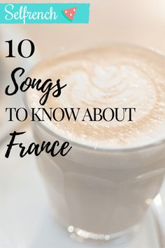 10 songs you should know about France – Selfrench