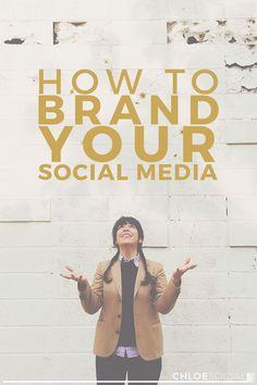 Social Media Branding: How to Brand Your Social Media // Chloe Social