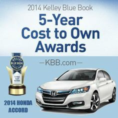 Congratulations to the 2014 Honda Accord on receiving a Kelley Blue Book lowest 5-Year Cost to Own Award!   The '5-Year Cost to Own Awards' take into consideration depreciation, expected fuel costs, finance and insurance fees, maintenance and repair costs, and state fees for new models.