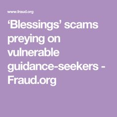 'Blessings' scams preying on vulnerable guidance-seekers - Fraud.org