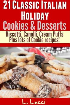Free Kindle Book For A Limited Time : 21 Classic Italian Holiday Cookies & Desserts - 21 Classic Italian cookie and dessert recipes, with easy to follow directions and photos. Sweeten your holidays and bake impressive delicious Italian cookies and desserts!  Choose from; Cream Puffs, Sicilian Canolli, Ricotta Pie, Tiramisu, Nutella Cheesecake, plus lots of biscotti and cookies!