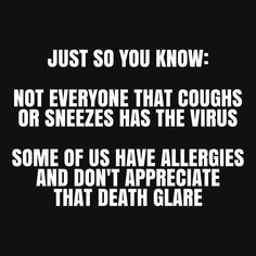 We appreciate you wearing a mask with your allergies. Haha Funny, Funny Jokes, Funny Stuff, Funny Things, Hilarious, Allergies Funny, Best Quotes, Life Quotes, Blonde Jokes