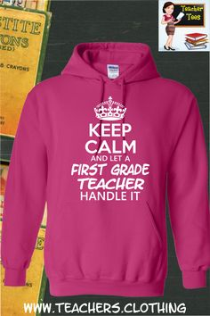 Keep Calm & Let A First Grade Teacher Handle It- Hoodie. A must have for any First Grade teacher. 29 Color Options, Sizes S-5XL. Click Here To Order ==> http://www.9nl.us/fdrp