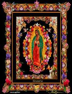 Our Lady of Guadalupe Virgin of Guadalupe Queen of the Universe Mother Earth Mother of All Queen of Heaven The Wondrous Lady Lady of the Light Mother Mary Blessed Mother Mother Spirit The Glorious Lady Mary full of Grace Blessed art thou... Jesus Earth Mother Durga Devi Adi shakti Heavenly Mother Great goddess mother Nature Gaia Crone Archetypical Mother Earth Goddess Maya Mary Magdalene Mara Pachamama Rhea Terra Nu Gua Venus Athena Coatlicue Timothy Helgeson Mother Earth, Mother Nature, Mother Mother, Our Lady, Lady Lady, Earth Goddess, Queen Of Heaven, Blessed Mother Mary, Mary Magdalene