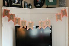 Easy way to make banner. Use clothes pins. Bridal Shower Ideas