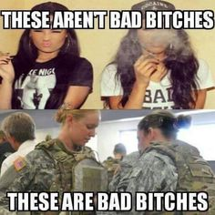 Bad Bitches - Military humorYou can find Military humor and more on our website. Army Quotes, Military Quotes, Military Humor, Military Love, Military Female, Military Pictures, Quotes Quotes, Army Mom, Army Life