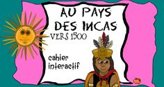 Cahier Interactif: Les Incas vers 1500 Social Studies, Kids Learning, Homeschool, Culture, Teaching, Activities, Voici, Classroom Ideas, Learning