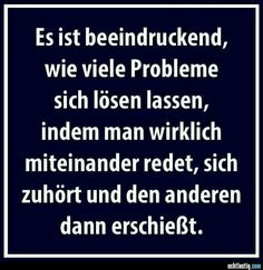 Talk about problems, listen and … - Humor Fun Funny Quotes, Funny Memes, Hilarious, German Quotes, Just Smile, True Words, Quotations, Funny Pictures, Crazy Pictures