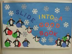 """Winter bulletin board for the library: """"Slide into the library this season!"""" Description from pinterest.com. I searched for this on bing.com/images"""