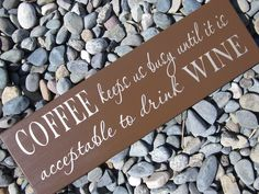 Coffee sign for wine lover or coffee lover  Christmas gift coffee quote wine quote can be customized with pepsi and margarita too. $29.95, via Etsy.