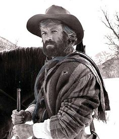 Robert Redford in Jeremia Johnson...looks great in anything....rugged is best!