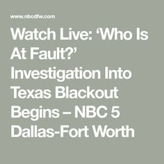 Watch Live: 'Who Is At Fault?' Investigation Into Texas Blackout Begins – NBC 5 Dallas-Fort Worth