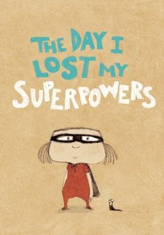 The Day I Lost My Superpowers by Michaël Escoffier #Books #Kids