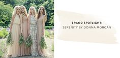 Nordstrom Wedding Shop from A to Z.  Come and see our collection. Brand spotlight: Serenity by Donna Morgan.
