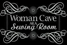 """Well... go ahead and say it. Practice it over and over. Form your lips around the words """"WOMAN CAVE"""". Certainly you can do this! We're allowed, aren't we? """"AKA"""