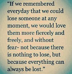 Lose someone at any moment