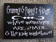 Need to make one for my parents but say Nana and Papa's house! :)