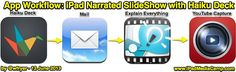 iPad App Smashing with Google Forms, Haiku Deck, Explain Everything, and YouTube  App Workflow: iPad Narrated SlideShow with Haiku Deck by Wesley Fryer, via Flickr