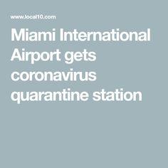 Miami International Airport quarantine station starts screening for coronavirus List Of Cities, Start Screen, News Health, International Airport, Illinois, Miami